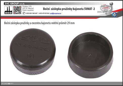 Plastová krytka ochranu pružinky a excentru bajonetového systému SVMAT-2  SVC GROUP